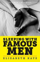 Sleeping with Famous Men, Elizabeth Kaye