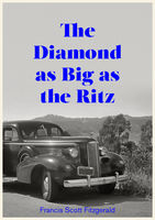 The Diamond as Big as The Ritz, Francis Scott Fitzgerald