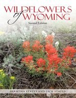 Wildflowers of Wyoming: Second Edition, Diantha States, Jack States