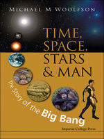 Time, Space, Stars and Man, Michael M Woolfson