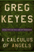 Calculus of Angels, Gregory Keyes