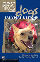 Best Hikes with Dogs Las Vegas and Beyond, Kimberly Lewis, Paula Jacoby-Garrett