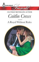 A Royal Without Rules, Caitlin Crews