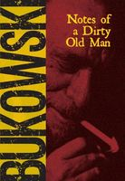 Notes of A Dirty Old Man, Charles Bukowski