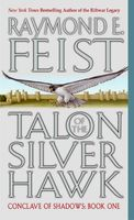 Talon of the Silver Hawk, Raymond Feist