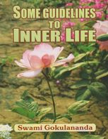 Some Guidelines to Inner Life, Swami Gokulananda