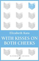 With Kisses on Both Cheeks, Elizabeth Kata