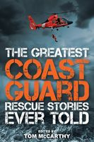 Greatest Coast Guard Rescue Stories Ever Told, Tom McCarthy