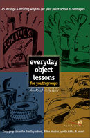 Everyday Object Lessons for Youth Groups, Duffy Robbins, Helen Musick