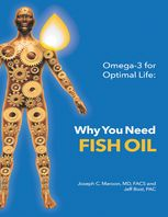 Omega-3 for Optimal Life: Why You Need Fish Oil, FACS, Jeff Bost, Joseph C. Maroon, PAC