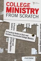College Ministry from Scratch, Chuck Bomar
