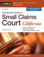 Everybody's Guide to Small Claims Court in California, Ralph Warner