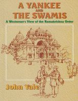 Yankee and the Swamis: A Westerner's View of the Ramakrishna Order, John Yale