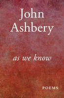 As We Know, John Ashbery