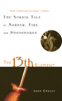 The 13th Element, John Emsley