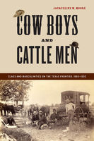 Cow Boys and Cattle Men, Jacqueline Moore