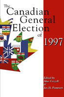 The Canadian General Election of 1997, Alan Frizzell, Jon H.Pammett