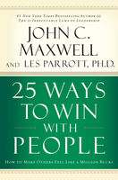 25 Ways to Win with People, Leslie Parrott, Maxwell John