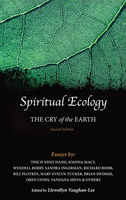 Spiritual Ecology, Bill Plotkin, Brian Swimme, Father Richard, Hanh, Joanna Macy, Llewellyn Vaughan-Lee, Mary Evelyn, Rohr, Sandra Ingerman, Thich Nhat, Tucker, Vandana Shiva, Wendell Berry