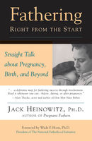 Fathering Right from the Start, Jack Heinowitz