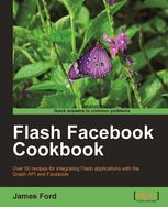 Flash Facebook Cookbook, James Ford