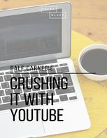 Crushing It With Youtube, Dale Carnegie