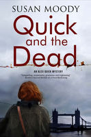 Quick and The Dead, Susan Moody