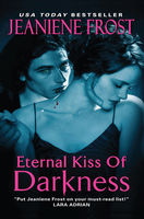 Night Huntress 06 – Eternal Kiss of Darkness, Jeaniene Frost