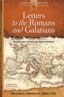 Letters to the Romans and Galatians, William A.Anderson