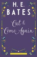 Cut and Come Again, H.E.Bates