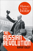 The Russian Revolution: History in an Hour, Rupert Colley