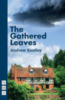 The Gathered Leaves (NHB Modern Plays), Andrew Keatley