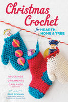 Christmas Crochet for Hearth, Home & Tree, Edie Eckman