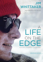 A Life on the Edge, Jim Whittaker