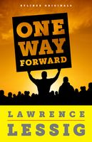 One Way Forward, Lawrence Lessig