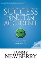 Success Is Not an Accident, Tommy Newberry