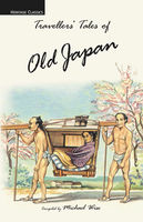 Travellers' Tales of Old Japan, Michael Wise