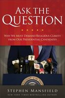 Ask the Question, Stephen Mansfield