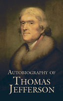 Autobiography of Thomas Jefferson, Thomas Jefferson