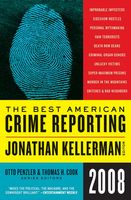 The Best American Crime Reporting 2008, Jonathan Kellerman, Otto Penzler, Thomas H.Cook