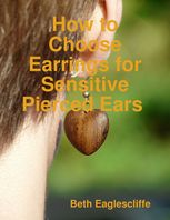How to Choose Earrings for Sensitive Pierced Ears, Beth Eaglescliffe