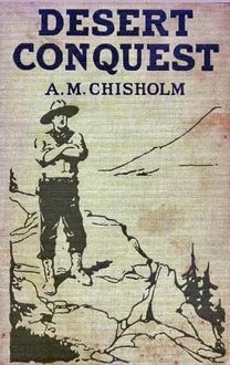 Desert Conquest / or, Precious Waters, Arthur Murray Chisholm