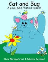 Cat and Bug – A Level One Phonics Reader, Chris Morningforest, Rebecca Raymond