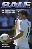 Bale – The Biography of the 100 Million Man, Frank Worrall