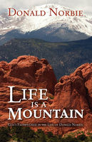 Life is a Mountain Gods Faithfulness in the life D Norbie, Donald Norbie
