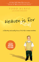 Heaven is for Real : A Little Boy's Astounding Story of His Trip to Heaven and Back, Lynn Vincent, Todd Burpo