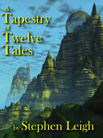 A Tapestry Of Twelve Tales, Stephen Leigh