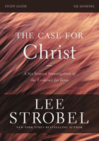 The Case for Christ Study Guide Revised Edition, Garry D. Poole, Lee Strobel
