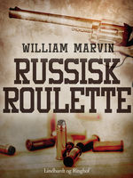 Russisk roulette, William Marvin