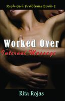 Worked Over: Internal Massage, Rita Rojas